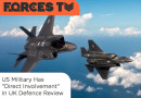 """US Military Has """"Direct Involvement"""" In UK Defence Review – says Forces TV"""