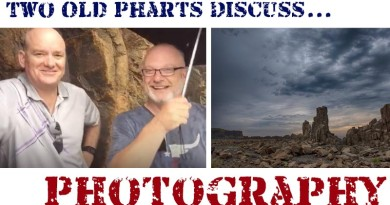 Two Old Pharts Discuss – Passion & Patience in Photography