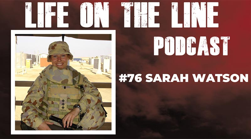Life on the Line podcast 76 –Sarah Watson, Army intelligence officer