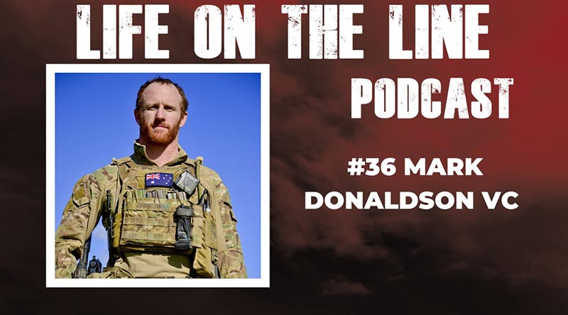 Life on the Line Podcast with Mark Donaldson VC